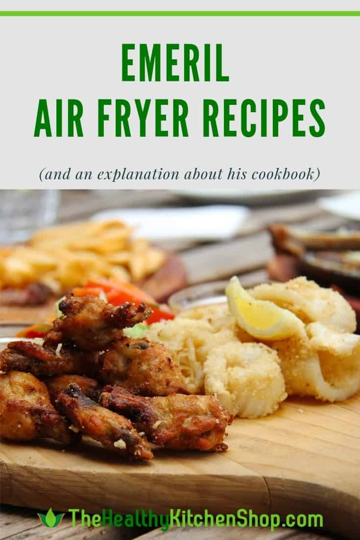 Emeril Air Fryer Recipes Plus We Ve